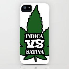 INDICA vs SATIVA : Cannabis - Marihuana - Hierba iPhone Case