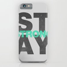 Stay STrong Slim Case iPhone 6s
