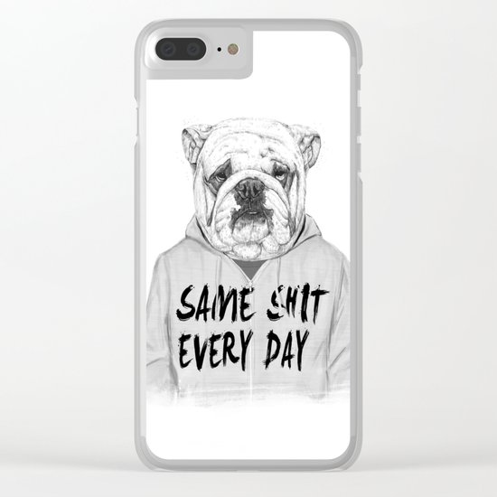 Same shit... Clear iPhone Case
