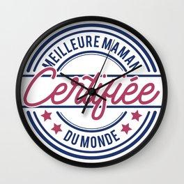 CERTIFIEE MEILLEUR MAMAN DU MONDE Wall Clock