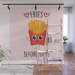 Fries Before Guys, Funny, Cute, Quote Wall Mural