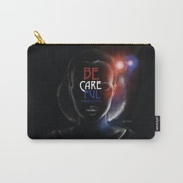 BE CAREFUL - Bringing Our Women Home Safely Carry-All Pouch
