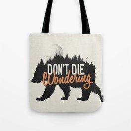Don't die wondering Tote Bag
