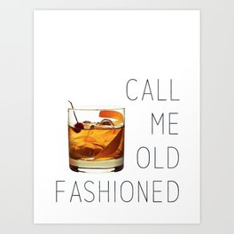 Call Me Old Fashioned Print Art Print
