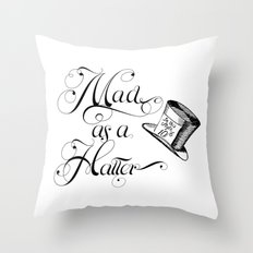 Alice in Wonderland Mad As A Hatter Throw Pillow