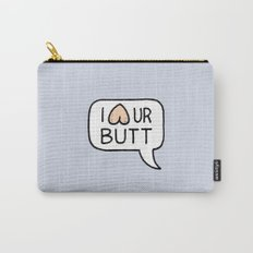 I LUV UR BUTT Carry-All Pouch