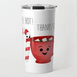 You're Hot! Thanks Sugar! Candy Cane & Hot Chocolate Couple Travel Mug