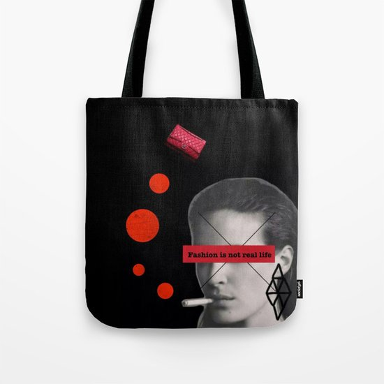 Fashion is not real life Tote Bag