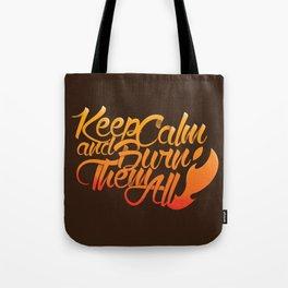 Keep Calm and burn them all Tote Bag
