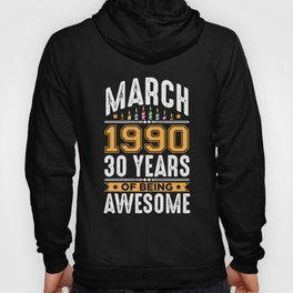 March 1990 30 Years old 30th Birthday Party Hoody
