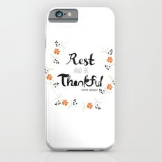 Rest and Be Thankful Slim Case iPhone 6s
