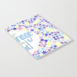 Have Courage and Be Kind Notebook