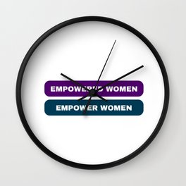 empowered women empower women feminist quote Wall Clock
