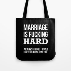 Marriage is Fucking Hard - Black & White  Tote Bag