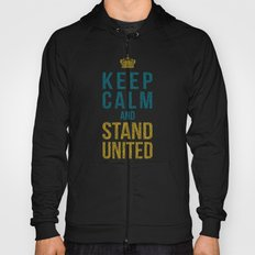 Keep Calm And Stand United Hoody