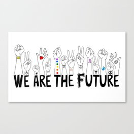 We Are The Future Canvas Print