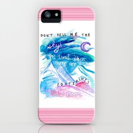 Don't Tell Me. iPhone Case