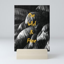 Be wild and free Gold Black White Mini Art Print