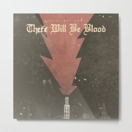 There will be blood, alternative movie poster, Daniel Day Lewis, Paul Thomas Anderson, Paul Dano Metal Print