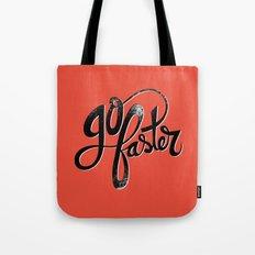 Go Faster! Tote Bag