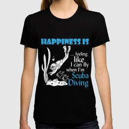 Scuba Diving T-Shirt Happiness When Im Scuba Diving Apparel T-shirt