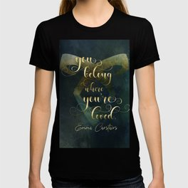 You belong where you're loved. Emma Carstairs. Lady Midnight. T-shirt