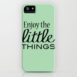 Enjoy the Little Things - Mint Green iPhone Case