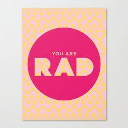 You Are Rad Canvas Print