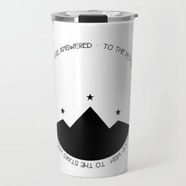 to the people who look at the stars and wish Travel Mug