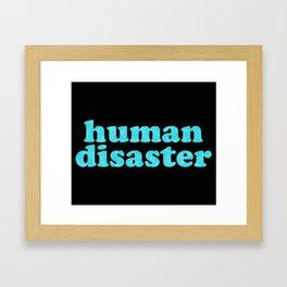 YOU: HUMAN DISASTER Framed Art Print