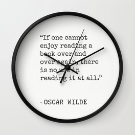 """If one cannot enjoy reading a book..."" Oscar Wilde Wall Clock"