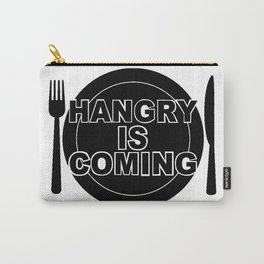 Hangry is Coming Carry-All Pouch