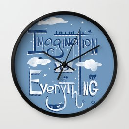 Imagination is Everything Wall Clock