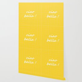 Ciao Bella! - yellow Wallpaper
