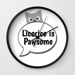 Licorice is Pawsome Wall Clock