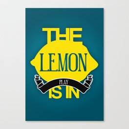 The Lemon Is In Play. Canvas Print