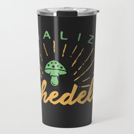 Legalize Psychedelics Travel Mug
