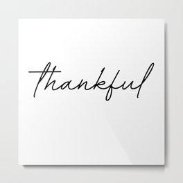 thankful Metal Print