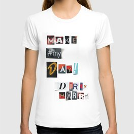 Make my Day - anonymous threatening letters T-shirt