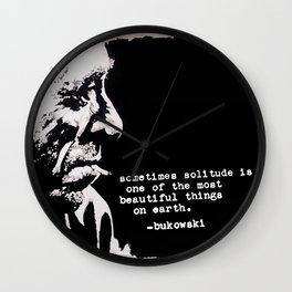 BUKOWSKI - solitude QUOTE Wall Clock