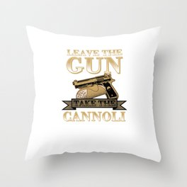 Take The Cannoli Fried Pastry Roll Ricotta Foodies Food Lovers Bloggers Gift Throw Pillow