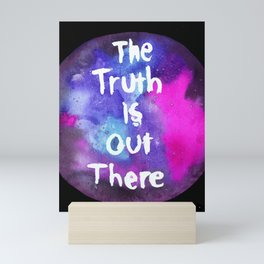 Truth Is  Out There Pink & Purple Nebula Mini Art Print