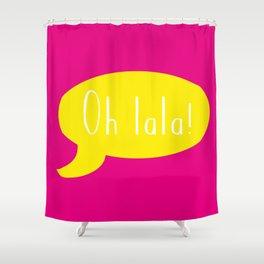 Oh la la! Shower Curtain