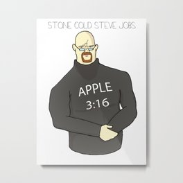 STONE COLD STEVE JOBS Metal Print
