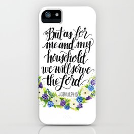 Serve the Lord - Joshua 24:15 iPhone Case
