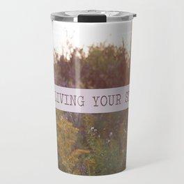 you are living your story Travel Mug