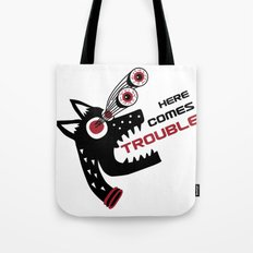 Here Comes Trouble 5 Tote Bag