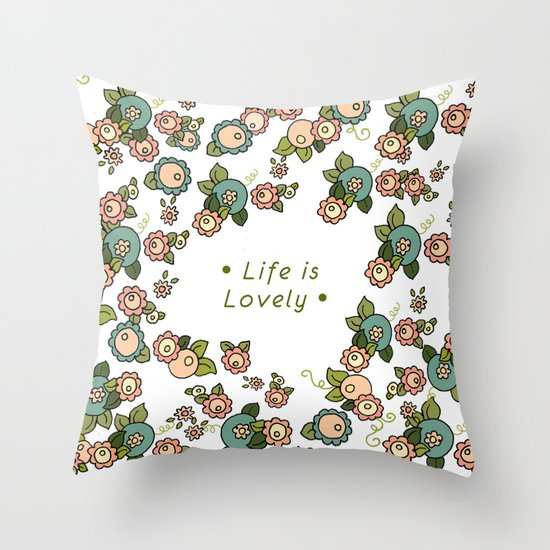 Life is Lovely Throw Pillow