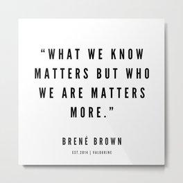 1   | Brene Brown Quotes | 190524 Metal Print