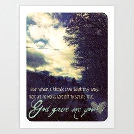 God Gave Me You Art Print